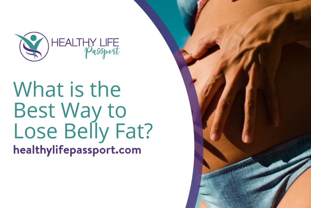 whats a quick way to lose belly fat